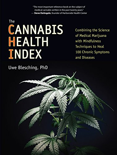 100 Heilmittel (The Cannabis Health Index: Combining the Science of Medical Marijuana with Mindfulness Techniques To Heal 100 Chronic Symptoms and Diseases)