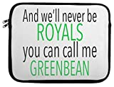 And We'll Never Be Royals Slogan Laptop Case 13