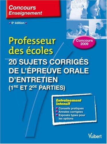 Professeur des écoles : 20 Sujets corrigés de l'épreuve orale d'entretien (1e et 2e parties)