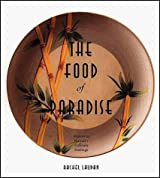The Food of Paradise: Exploring Hawaii's Culinary Heritage (A Kolowalu Book) 1st (first) Edition by Laudan, Rachel [1996]