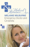 Emergency Doctor and Cinderella (Mills & Boon Medical)