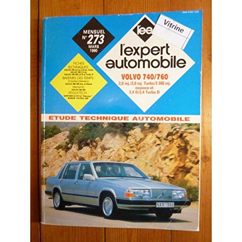 Revue technique expert automobile : Volvo 740 760 2.0i et turbo 2.3i, essence et diesel 2.4d 2.4td