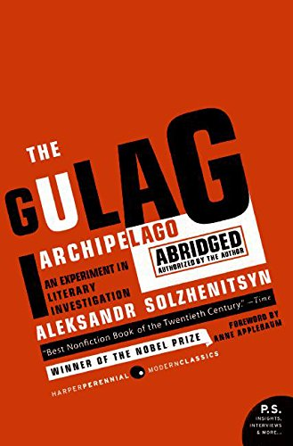 The Gulag Archipelago 1918-1956 Abridged: An Experiment in Literary Investigation (Perennial Classics)