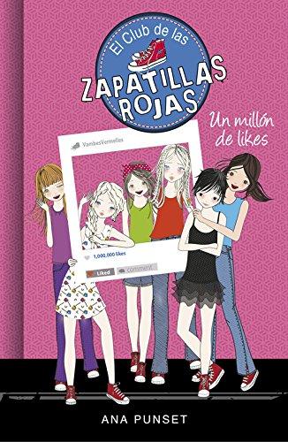 Un millón de likes (Serie El Club de las Zapatillas Rojas 12)