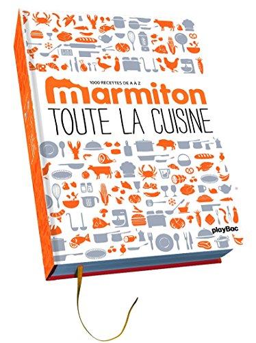 Toute la cuisine de A à Z - Les 1 000 recettes Marmiton