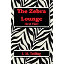 The Zebra Lounge First Visit (The Zebra Lounge Series Book 3) (English Edition)