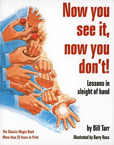 Now You See It, Now You Don't!: Lessons in Sleight of Hand por William Tarr
