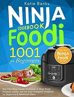 Ninja Foodi Cookbook for Beginners: 1001 Day Plan Ninja ...