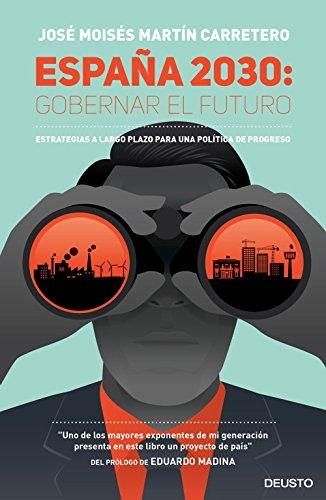 España 2030: Gobernar el futuro: Estrategias a largo plazo para una política de progreso
