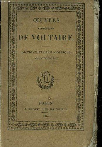 OEUVRES COMPLETES DE VOLTAIRE - TOME 38 - DICTIONNAIRE PHILOSOPHIQUE - TOME 3 par VOTLAIRE