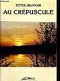 Telecharger Livres Au crepuscule (PDF,EPUB,MOBI) gratuits en Francaise