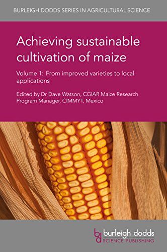 Achieving sustainable cultivation of maize Volume 1: From improved varieties to local applications (Burleigh Dodds Series in Agricultural Science) (English Edition) - Carolina Messing
