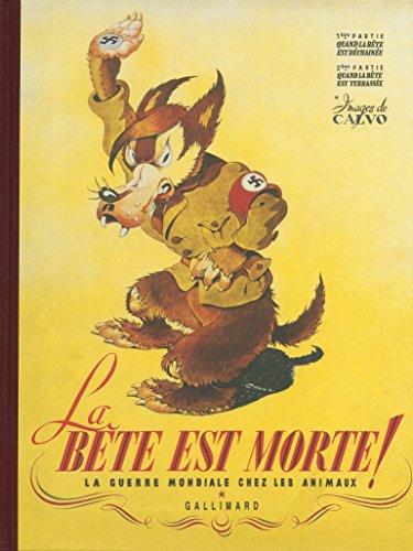 La Bête est morte!...: La guerre mondiale chez les animaux