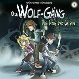 Das Haus der Geister: Die Wolf-Gäng 1