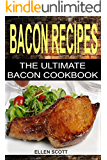 Bacon Recipes: The Ultimate Bacon Cookbook (English Edition)