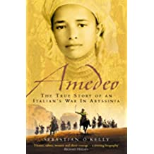 Amedeo: The True Story of an Italian's War in Abyssinia: The True Story of an Italian's War in Abyssinia