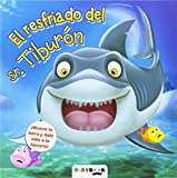 El resfriado del sr. Tiburón (Mueve la boca)