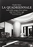 La Quadriennale. Storia della rassegna d'arte italiana dagli anni Trenta a oggi-History of the exhibition of Italian art from the Thirties to today