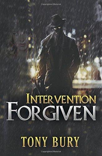 Intervention Forgiven (The Alex Keaton Series) by Tony Bury (2015-11-26)