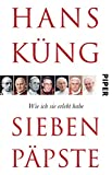 Sieben Päpste: Wie ich sie erlebt habe - Hans Küng