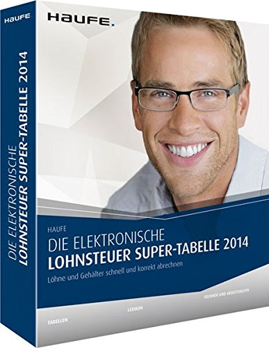 Die elektronische Lohnsteuer Super-Tabelle 2014: Tabellen, Lexikon, Rechner und Arbeitshilfen (Haufe Steuertabellen) (Lohnsteuer Rechner)