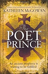 The Poet Prince (Magdalene Line Trilogy 3) by Kathleen McGowan (2010-07-08)