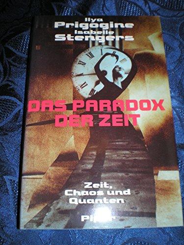 Das Paradox der Zeit. Zeit, Chaos und Quanten