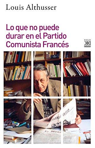 Lo que no puede durar en el Partido Comunista Francés (Filosofía y Pensamiento)