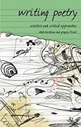Writing Poetry: Creative and Critical Approaches (Approaches to Writing) by Chad Davidson (2008-12-15)
