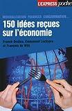 150 IDEES RECUES SUR L'ECONOMI