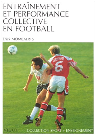 Descargar Libro Entraînement et performance collective en football de Erick Mombaerts