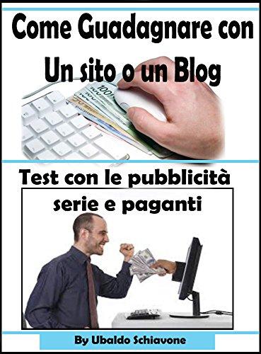 come guadagnare con un sito o un blog: Test con le pubblicità serie e paganti