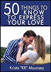 50 Things to Know to Express Your Love: Ways to Demonstrate Love (English Edition)