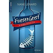 FriesenGeist: Der ultimative Ostfriesen-Krimi (Nordsee-Krimi)