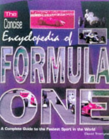 The Concise Encyclopedia of Formula One: A Complete Guide to the Fastest Sport in the World por David Tremyne