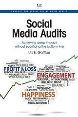 Social Media Audits: Achieving Deep Impact Without Sacrificing the Bottom Line (Chandos Publishing Social Media Series) (English Edition) Kindle Ausgabe