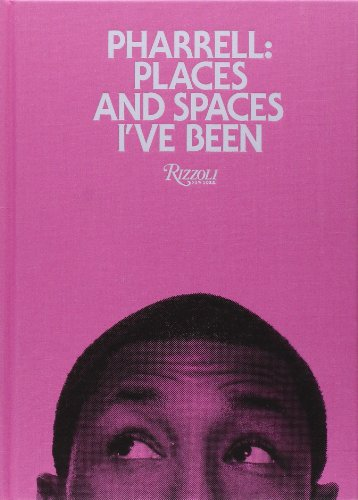 Pharrell. Places and Spaces I've seen