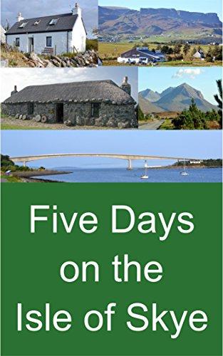 Five Days on the Isle of Skye (English Edition)