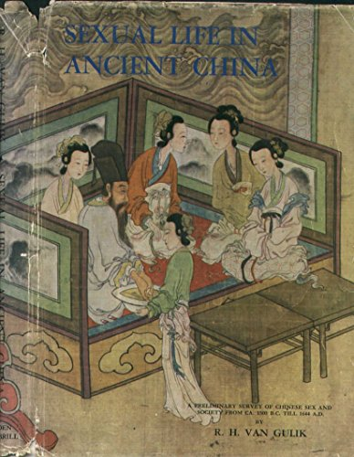 Sexual Life in Ancient China: A Preliminary Survey of Chinese Sex and Society from Ca. 1500 BC till 1644 AD by R.H. van Gulik (31-Dec-1994) Hardcover