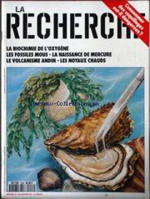 RECHERCHE (LA) [No 228] du 01/01/1991 - LA BIOCHIMIE DE L'OXYGENE - LES FOSSILLES MOUS - LA NAISSANCE DE MERCURE - LE VOLCANISME ANDIN - LES NOYAUX CHAUDS - CONSOMMER DES COQUILLAGES EST-IL DANGEREUX. par Collectif