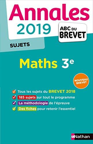 Annales ABC du Brevet 2019 Maths - sujets non corrigés par Gilles Mora