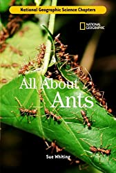 All about Ants (National Geographic Science Chapters)