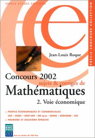 Concours 2002 : Sujets et corrigés de mathématiques, voie économique