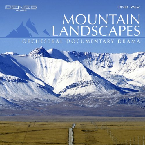 Mountain Landscapes (Orchestral Documentary Drama)
