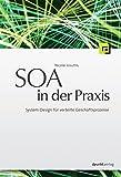 SOA in der Praxis: System-Design für verteilte Geschäftsprozesse