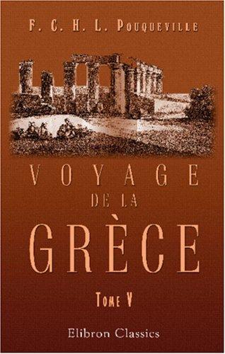 Voyage de la Grce: Tome 5