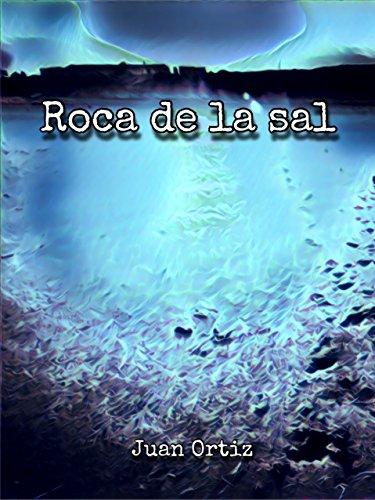 Roca de la sal por Juan Ortiz