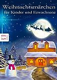 Weihnachtsmärchen für Kinder und Erwachsene, die das Träumen nicht verlernt haben. Heimelige Weihnachtsgeschichten aus Großmutters Zeit: Illustrierte Ausgabe