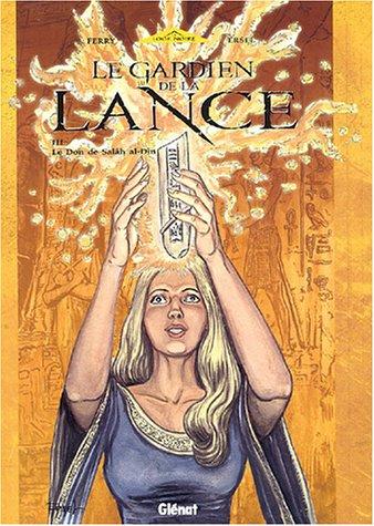 Le Gardien de la Lance, Tome 3 : Le Don de Salâh al-Din