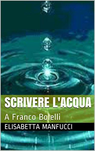 SCRIVERE L'ACQUA: A Franco Bolelli